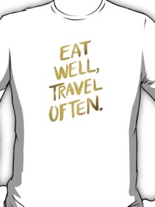 Eat Well, Travel Often – Gold T-Shirt