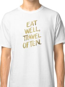 Eat Well, Travel Often – Gold Classic T-Shirt