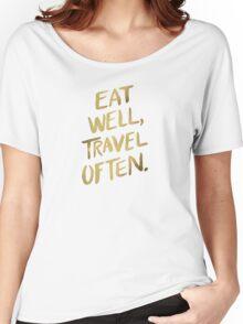 Eat Well, Travel Often – Gold Women's Relaxed Fit T-Shirt