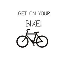 Get on your bike! by IdeasForArtists