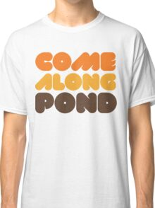 Doctor Who Come Along Pond Classic T-Shirt