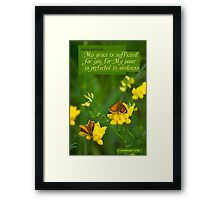 My Grace is Sufficient for you ~ 2 Cor 12:9a Framed Print