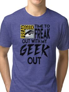 Comic-Con: Time to FREAK out with my GEEK out.  Tri-blend T-Shirt