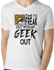Comic-Con: Time to FREAK out with my GEEK out.  Mens V-Neck T-Shirt