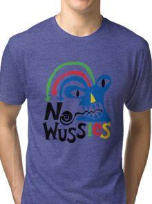 No Wussies Tri-blend T-Shirt