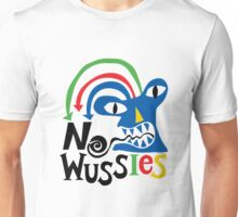 No Wussies Unisex T-Shirt