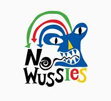 No Wussies Unisex T-Shirt