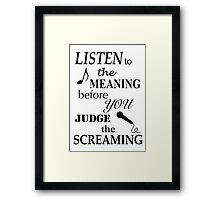 Listen To The Meaning Before You Judge The Screaming Framed Print