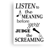 Listen To The Meaning Before You Judge The Screaming Canvas Print