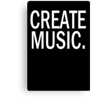 Austin Carlile Create Music Canvas Print