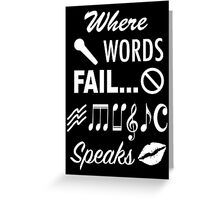 Where Words Fail Music Speaks Greeting Card