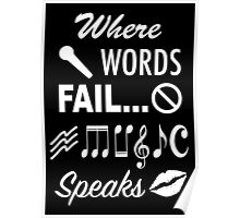 Where Words Fail Music Speaks Poster