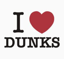 I Love DUNKS by ilvu