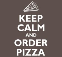 Keep Calm and Order Pizza Kids Clothes