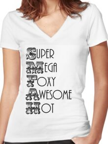 Super Mega Foxy Awesome Hot Women's Fitted V-Neck T-Shirt