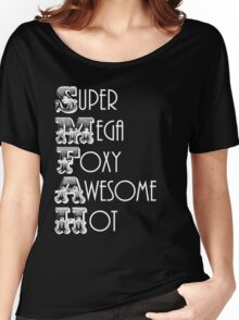 Super Mega Foxy Awesome Hot Women's Relaxed Fit T-Shirt