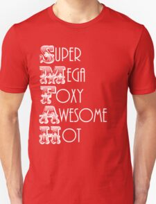 Super Mega Foxy Awesome Hot T-Shirt