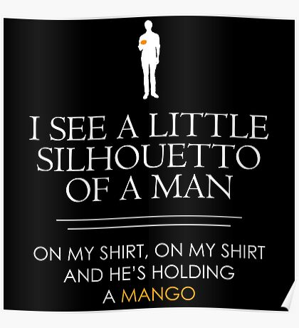 I See a Little Silhouetto of a Man... Poster