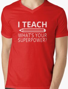 I Teach What's Your Superpower? Mens V-Neck T-Shirt