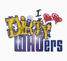 I love Dirty WHOers - light shirts Kids Clothes