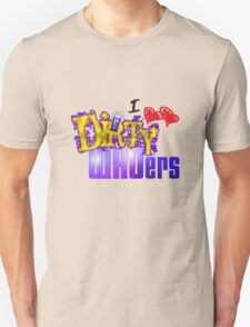 I love Dirty WHOers - light shirts Unisex T-Shirt