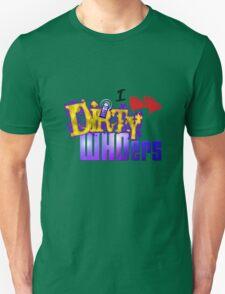 I love Dirty WHOers - light shirts T-Shirt