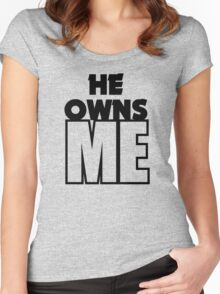 He Owns Me Women's Fitted Scoop T-Shirt
