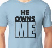 He Owns Me Unisex T-Shirt