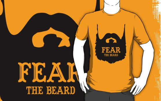 Fear The Beard Tee Shirt by Fear The Beard by FearTheBeard