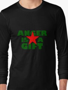anger is a gift Long Sleeve T-Shirt