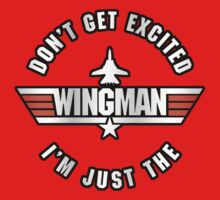 Don't Get Excited, I'm Just the Wingman One Piece - Short Sleeve
