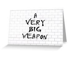 A Very Big Weapon Greeting Card