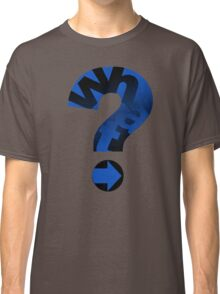 WHAT (BLUE) Classic T-Shirt