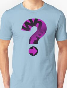 WHAT(PINK) Unisex T-Shirt