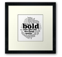 BOLD MAN OYSTER TYPOGRAPHY Framed Print