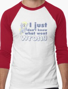 """Derpy Hooves / Ditzy Doo """"I just don't know what went wrong"""" Men's Baseball ¾ T-Shirt"""