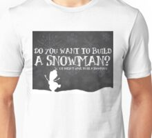 Do You Want to Build a Snowman? Unisex T-Shirt