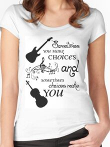 Sometimes You Make Choices Women's Fitted Scoop T-Shirt