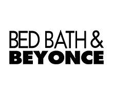 Bed, Bath & Beyonce  by varsitybluez