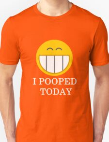 I pooped today smiley face Unisex T-Shirt