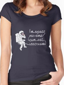 In space no-one can eat icecream Women's Fitted Scoop T-Shirt