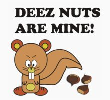 DEEZ NUTS ARE MINE SQUIRREL FUNNY by limitlezz