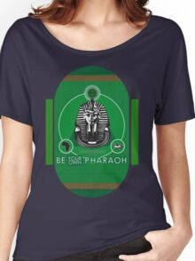 BE YOUR OWN PHARAOH Women's Relaxed Fit T-Shirt