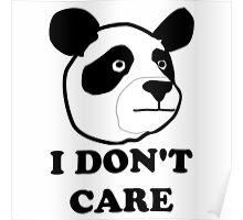 I don't care funny panda Poster