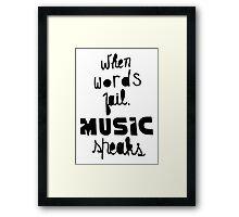 When Words Fail Music Speaks Framed Print