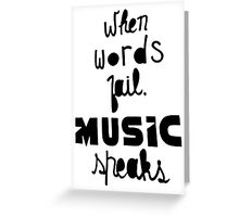 When Words Fail Music Speaks Greeting Card