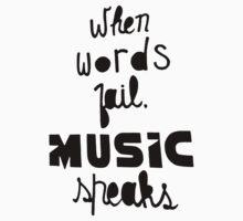 When Words Fail Music Speaks Kids Tee
