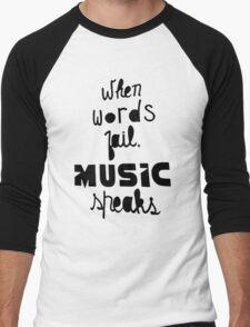 When Words Fail Music Speaks Men's Baseball ¾ T-Shirt