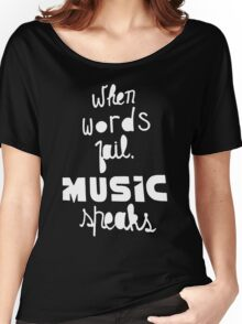 When Words Fail Music Speaks Women's Relaxed Fit T-Shirt