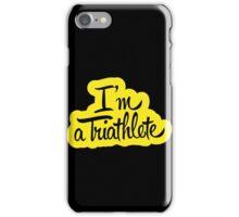 I'm a triathlet, sport fanatic iPhone Case/Skin